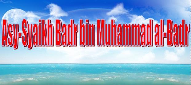 syaikh Badr bin Muhammad al Badr
