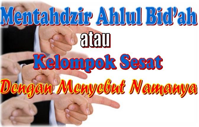 mentahdzir ahlul bidah dengan sebut namanya