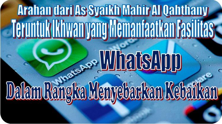 arahan syaikh mahir ttg whatsapp