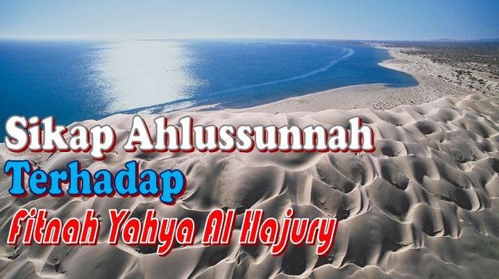 sikap ahlussunnah thdp fitnah al hajury oleh syaikh badr