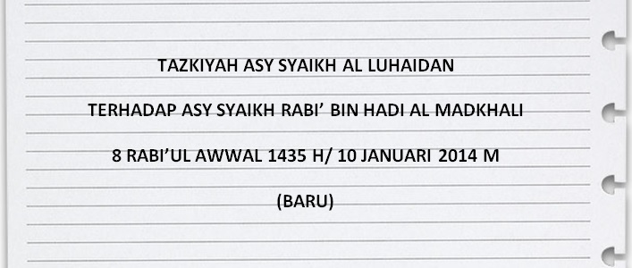 tazkiyah asy syaikh al luhaidan terhadap syaikh rabi 8 rabiul awwal 1435