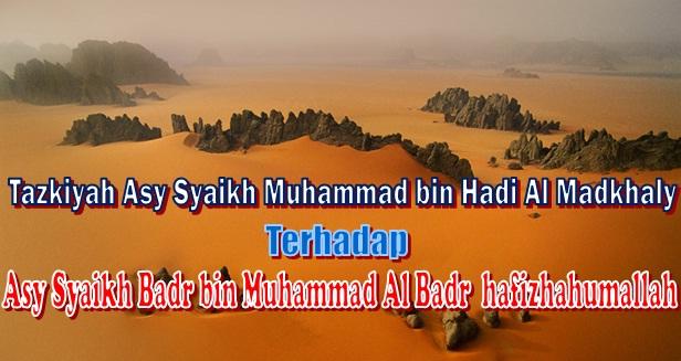 tazkiyah syaikh muhammad bin hadi thdp syaikh badr