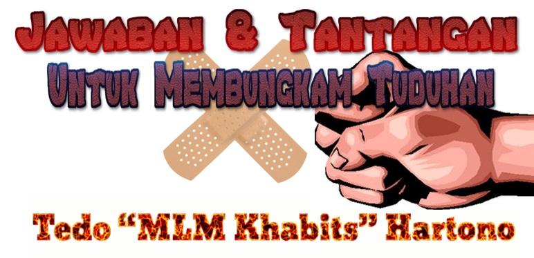 jawaban dan tantangan untuk membungkan Tedo MLM Khabits Hartono