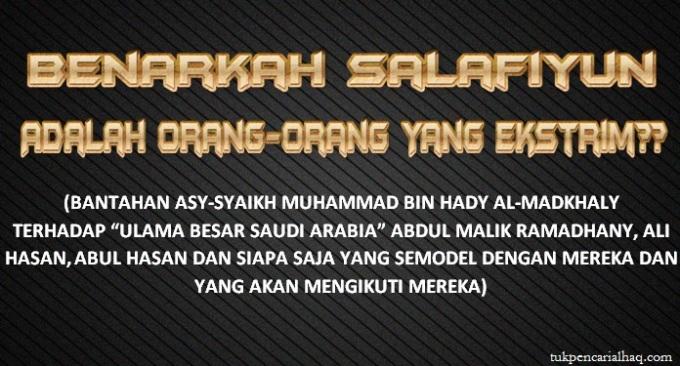 benarkah salafiyun adalah orang-orang yang ekstrim