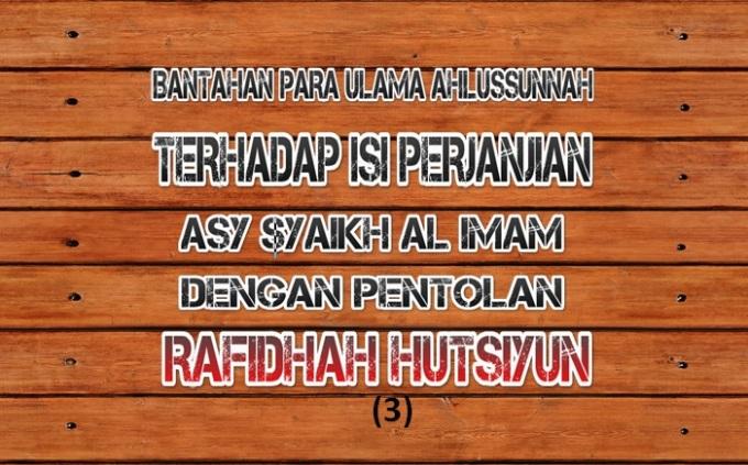 bantahan para ulama ahlussunnah terhadap isi perjanjian syaikh al imam dgn rafidhah hutsiyyin 3