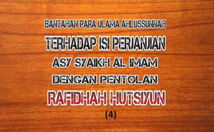 bantahan para ulama ahlussunnah terhadap isi perjanjian syaikh al imam dgn rafidhah hutsiyyin 4