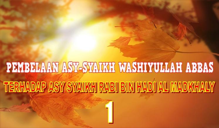 Pembelaan Syaikh Washiyullah Terhadap Syaikh Rabi Al Madkhali 1