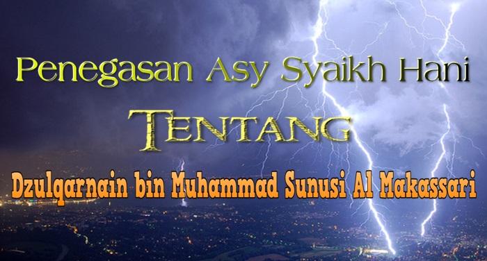 Penegasan Syaikh Hani Tentang Dzulqarnain al Makassari