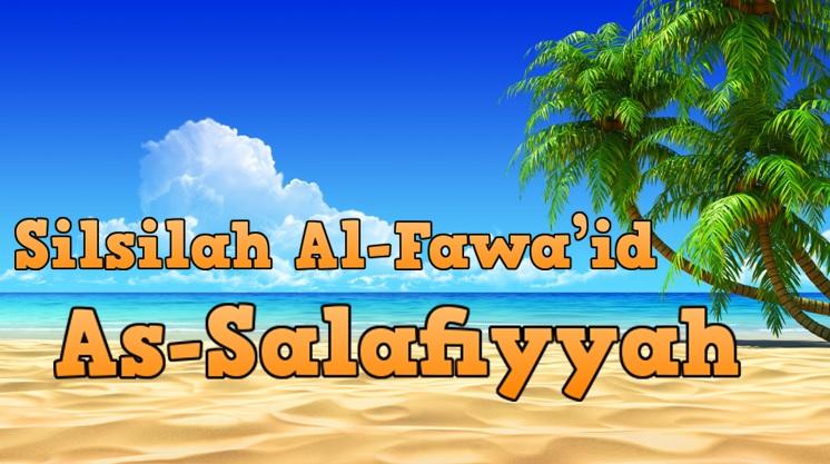 Silsilah al fawaid assalafiyyah