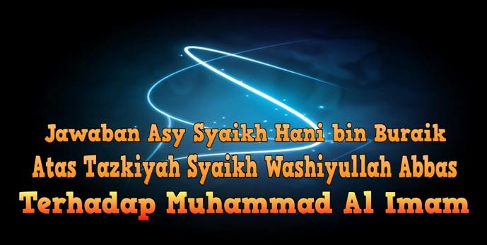 Jawaban Syaikh Hani Atas Tazkiyah Syaikh Washiyullah Abbas Terhadap Al Imam