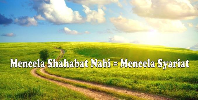 Mencela Shahabat Nabi = Mencela Syariat