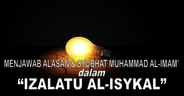 menjawab alasan dan syubhat muhammad al imam dalam izalatu al isykal