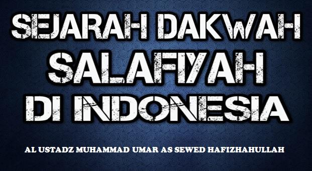sejarah dakwah salafiyah di Indonesia