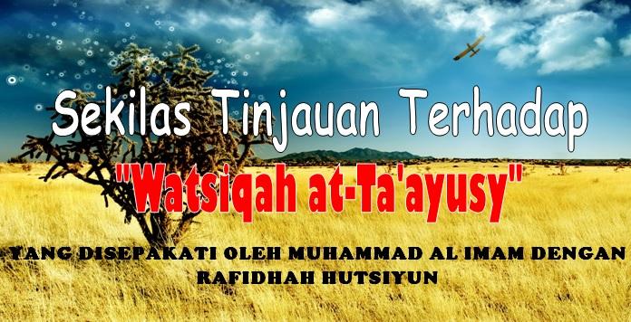 Sekilas tinjauan terhadap watsiqah at ta'yusy al imam dengan al hutsi ar rafidhi