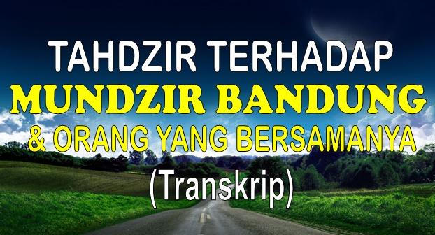 Tahdzir terhadap Mundzir Bandung dan orang yang bersamanya