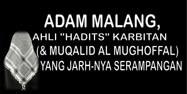 Adam Malang Ahli Hadits Karbitan