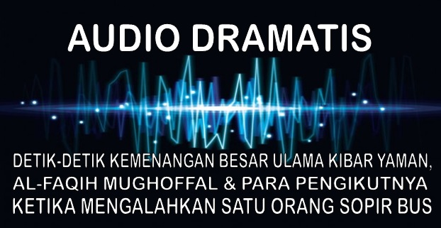 audio dramatis kemenangan al mughoffal cs