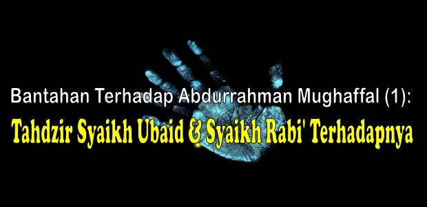 Bantahan Terhadap Abdurrahman Mughaffal (1)