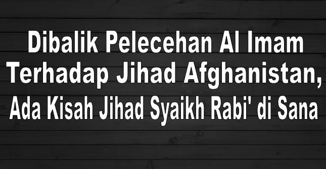 dibalik pelecehan al imam terhadap jihad afghanistan, ada kisah jihad syaikh Rabi di sana