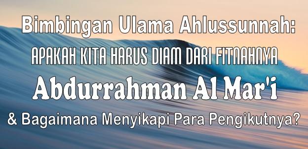 Apakah Kita Harus Diam dari Fitnahnya Abdurrahman Al Mar'i