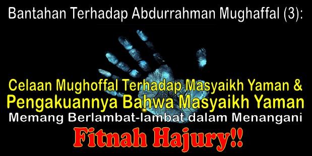 Bantahan Terhadap Abdurrahman Mughaffal (3)