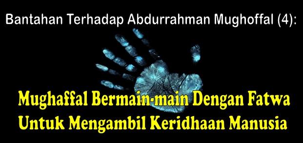 Bantahan Terhadap Abdurrahman Mughaffal (4)
