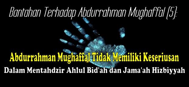 Bantahan Terhadap Abdurrahman Mughaffal (5)