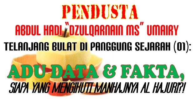 """PENDUSTA ABDUL HADI """"DZULQARNAIN MS"""" UMAIRY TELANJANG BULAT DI PANGGUNG SEJARAH (01)"""