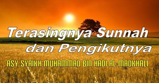 Terasingnya Sunnah dan Pengikutnya