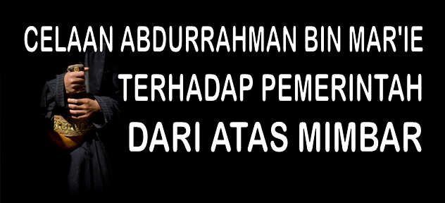 Celaan Abdurrahman Al Mar i thdp Pemerintah dari atas mimbar