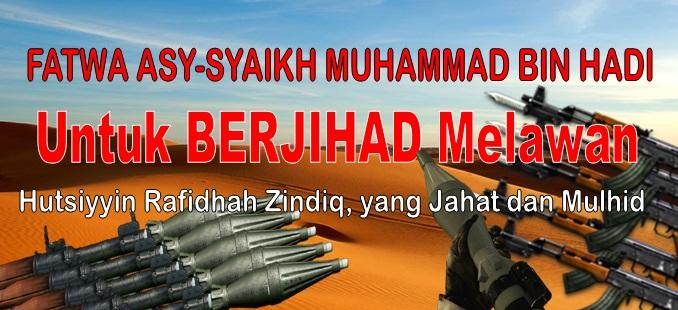 fatwa asy syaikh muhammad bin hadi untuk berjihad melawan hutsiyyin