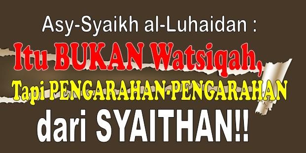 Itu BUKAN Watsiqah, Tapi PENGARAHAN-PENGARAHAN dari SYAITHAN