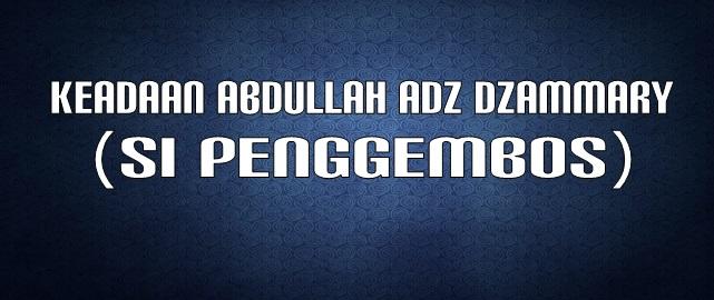 keadaan abdullah adz dzammary