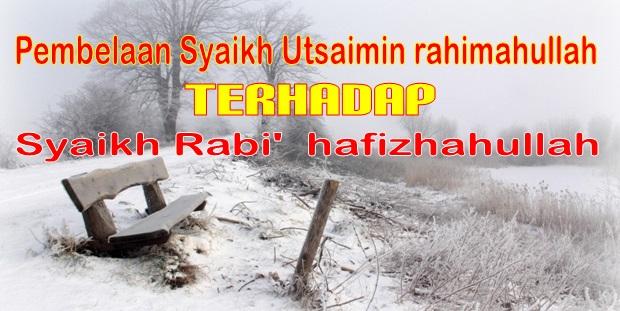 pembelaan syaikh utsaimin terhadap syaikh rabi