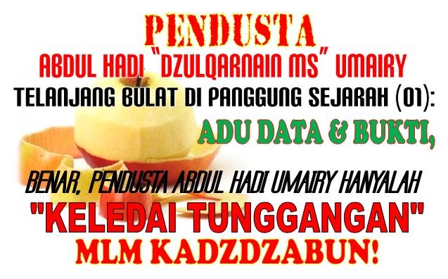 PENDUSTA Abdul Hadi Dzulqarnain MS Umairy Telanjang Bulat di Panggung Sejarah 2