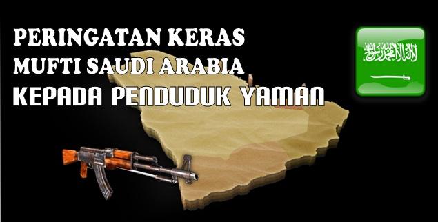 peringatan keras mufti saudi arabia kepada penduduk yaman