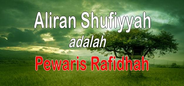 aliran shufiyah adalah pewaris rafidhah