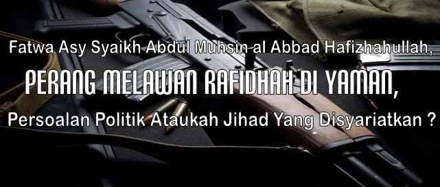 fatwa syaikh al abbad tentang jihad di Yaman