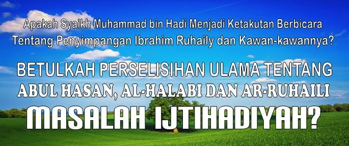 BETULKAH PERSELISIHAN ULAMA TENTANG ABUL HASAN AL-HALABI DAN AR-RUHAILI MASALAH IJTIHADIYAH