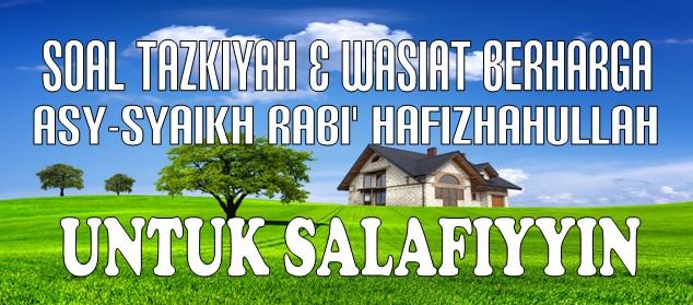 soal tazkiyah dan wasiat berharga asy syaikh rabi untuk salafiyyin