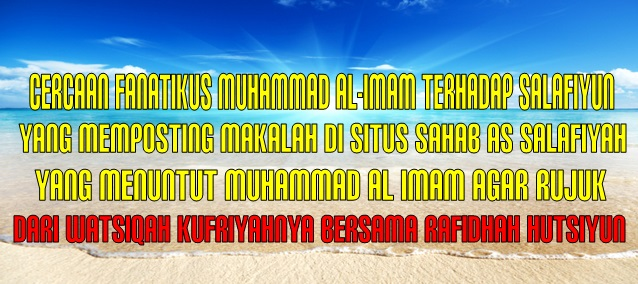 cercaan-fanatikus-muhammad-al-imam-terhadap-salafiyun
